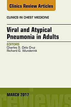 Viral And Atypical Pneumonia In Adults, An Issue Of Clinics In Chest Medicine, E-book (the Clinics: Internal Medicine) por Charles S. Dela Cruz