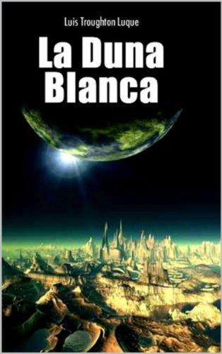 LA DUNA BLANCA por Luis Troughton Luque