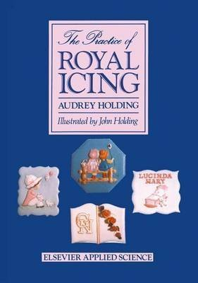 [(The Practice of Royal Icing)] [By (author) Audrey Holding ] published on (December, 1987)