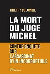 La Mort du juge Michel: Contre-enquête sur l'assassinat d'un incorruptible