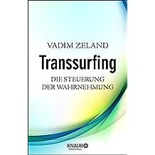 Transsurfing - Die Steuerung der Wahrnehmung