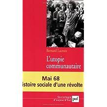 L'utopie communautaire : Histoire sociale d'une révolte