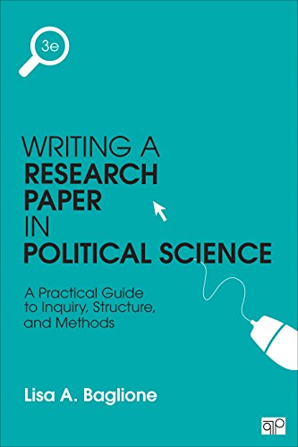 Writing a Research Paper in Political Science: A Practical Guide to Inquiry, Structure, and Methods