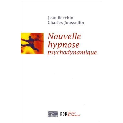 Nouvelle Hypnose - Hypnose Psychodynamique (Ned) de Becchio/Joussel (13 mai 2009) Broché