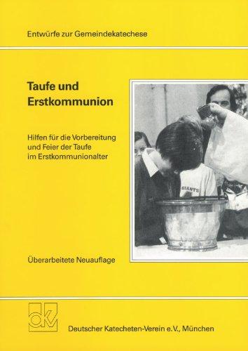 Taufe und Erstkommunion: Hilfen für die Vorbereitung und Feier der Taufe im Erstkommunionalter
