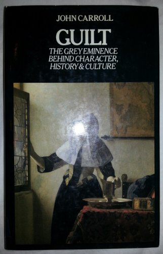 Guilt: The Grey Eminence Behind Character, History and Culture