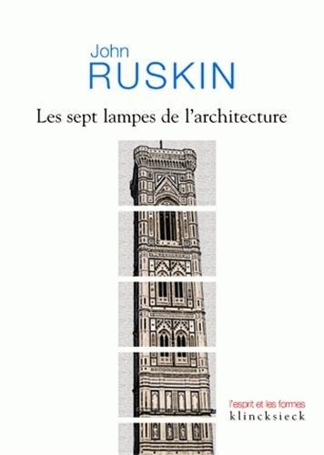 Les sept lampes de l'architecture par John Ruskin