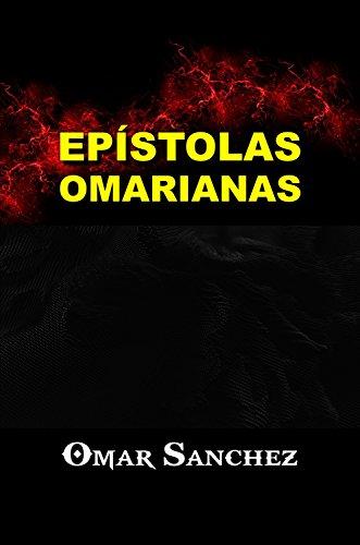 EPÍSTOLAS OMARIANAS por Omar Sanchez