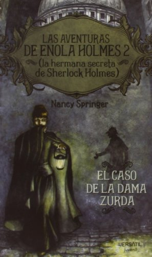 Las aventuras de Enola Holmes 2 (La hermana secreta de Sherlock Holmes). El caso de la dama zurda par NANCY SPRINGER