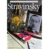 The Illustrated Lives Of The Great Composers: Stravinsky