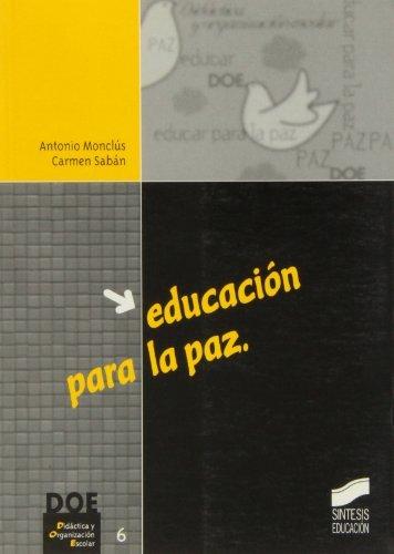 Educación para la paz (Didáctica y organización escolar) por A./Sabán, C. Monclús