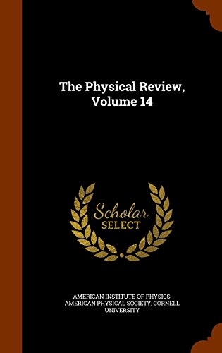 The Physical Review, Volume 14
