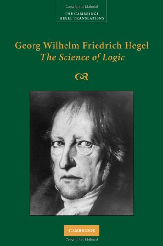 Georg Wilhelm Friedrich Hegel: The Science of Logic (Cambridge Hegel Translations) (English Edition)