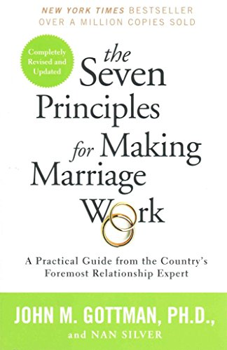 [(The Seven Principles for Making Marriage Work : A Practical Guide from the Country's Foremost Relationship Expert)] [Author: John Gottman , Nan Silver] published on (May, 2015)