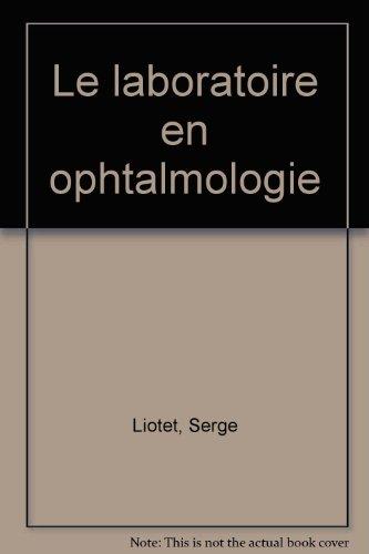 Le laboratoire en ophtalmologie