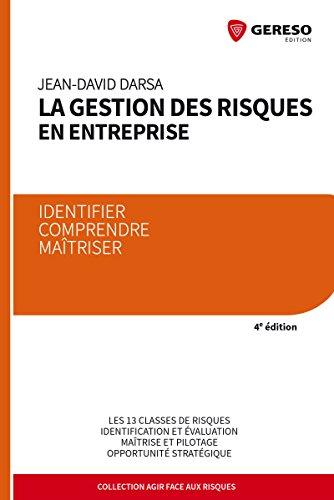 La gestion des risques en entreprise: Identifier, comprendre, maîtriser par Jean-David Darsa