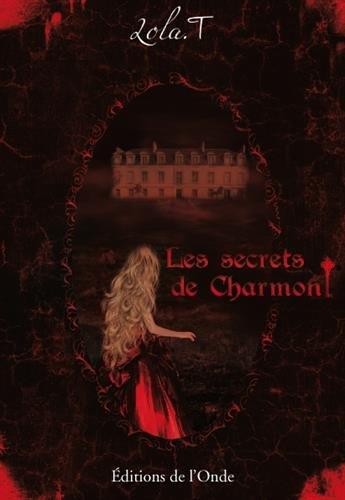 Les secrets de Charmont par Lola T