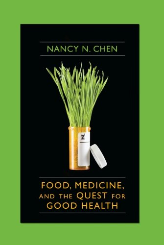 Food, Medicine, and the Quest for Good Health: Nutrition, Medicine, and Culture (English Edition)