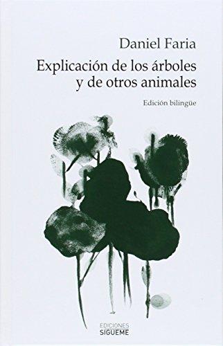 Explicación De Los Árboles Y De Otros Animales (El peso de los días) por Daniel Faria
