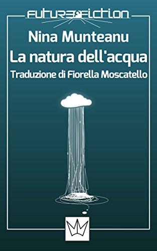 La natura dell'acqua (Future Fiction Vol. 35)