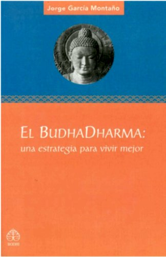 El Budhadharma: una estrategia para vivir mejor