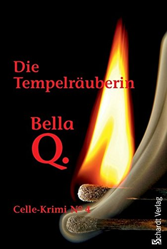 Die Tempelräuberin: Celle-Krimi No. 4