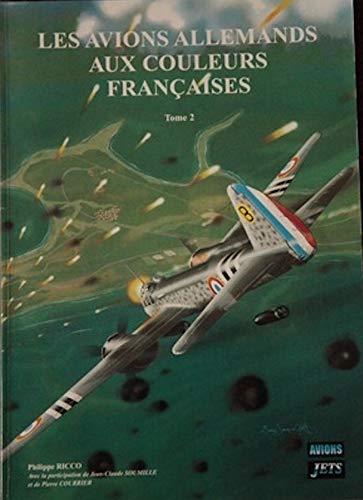 Les avions allemands aux couleurs françaises (Collection Airdoc) par Philippe Ricco, Pierre Courrier, Jean-Claude Soumille (Broché)