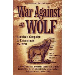 War Against the Wolf: America's Campaign to Exterminate the Wolf por Rick McIntyre
