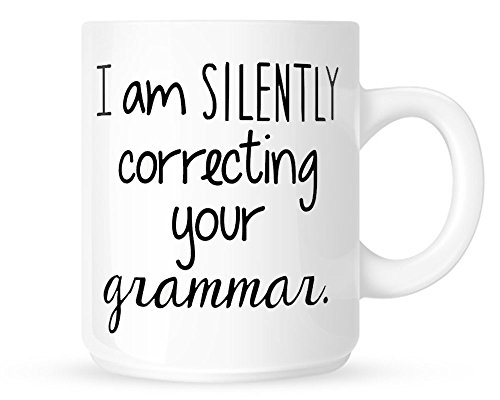 i-am-silently-correcting-your-grammar-10oz-bianco-divertente-tazza