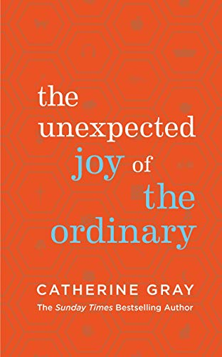 The Unexpected Joy of the Ordinary (English Edition)