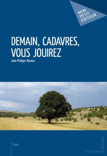 Demain, cadavres, vous jouirez (MON PETIT EDITE) (French Edition)