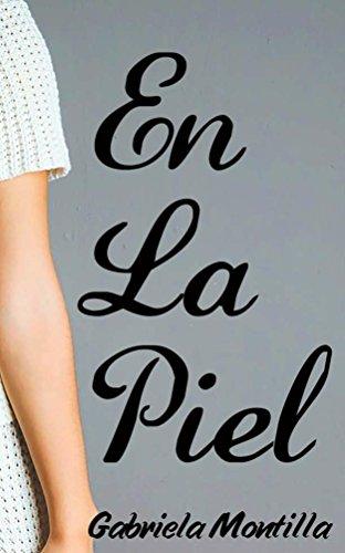 En la Piel por Gabriela Montilla