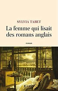 La femme qui lisait des romans anglais par Sylvia Tabet