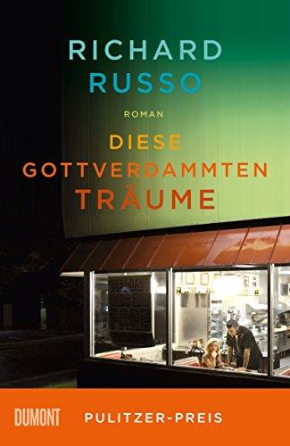 Buchseite und Rezensionen zu 'Diese gottverdammten Träume: Roman (Taschenbücher)' von Richard Russo