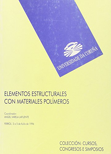 Elementos estructurales con materiales polimeros/ Structural Elements with polymers materials (Cursos Y Congresos)