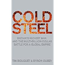 Cold Steel: The Multi-billion-dollar Battle for a Global Industry