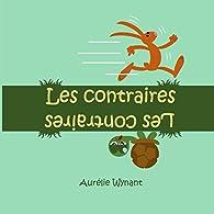 Les contraires par Aurélie Wynant