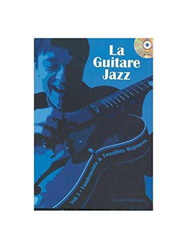 La guitare jazz - (Fondements & tonalités majeures) - 1 Livre + 1 CD