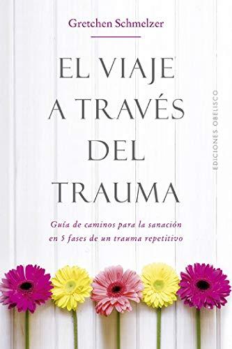 El viaje a través del trauma por Gretchen Schmelzer