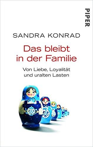 Das bleibt in der Familie: Von Liebe, Loyalität und uralten Lasten