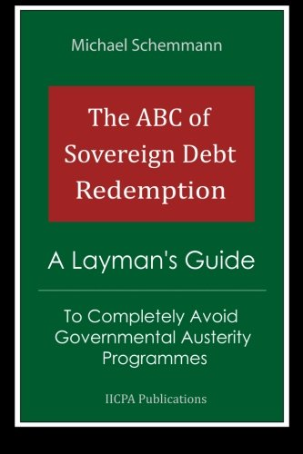 the-abc-of-sovereign-debt-redemption-a-laymans-guide-to-completely-avoid-governmental-austerity-prog