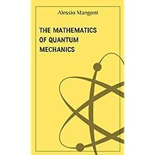 The mathematics of quantum mechanics (concepts of physics)