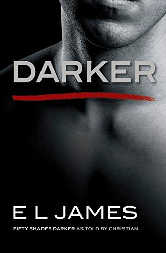 Darker: Fifty Shades Darker as Told by Christian (Fifty Shades of Grey Series, Band 5)