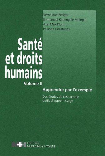 Sant et droits humains : Volume 2, Apprendre par l'exemple, Des tudes de cas comme outils d'apprentissage