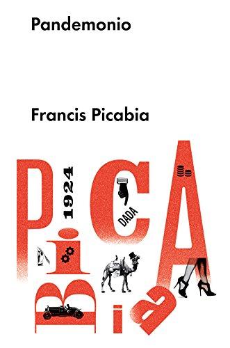 Descargar Libro Pandemonio (Narrativa Extranjera) de Francis Picabia