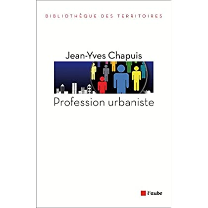 Profession urbaniste (Bibliothèque des territoires)
