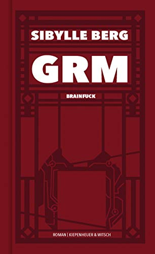 Buchseite und Rezensionen zu 'GRM: Brainfuck. Roman' von Sibylle Berg