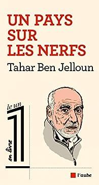 Un pays sur les nerfs par Tahar Ben Jelloun