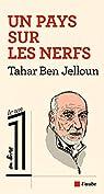 Un pays sur les nerfs par Ben Jelloun