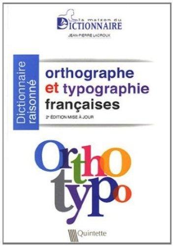 ORTHOTYPO - Dictionnaire raisonné orthographe et typographie françaises